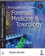Principles of Forensic Medicine & Toxicology 2nd Edition 2016 by Rajesh Bardale