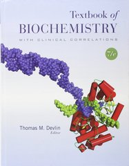 Textbook of Biochemistry with Clinical Correlations 7th Edition 2011 by Devlin