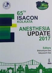 65th ISACON KOLKATA ANESTHESIA UPDATE 2017 by Bibhukalyani Das, Sabyasachi Das
