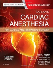 Kaplan's Cardiac Anesthesia: In Cardiac and Noncardiac Surgery 7E, 2016