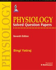 Physiology Solved Questions Papers 7th Edition 2015 by Singi Yatiraj