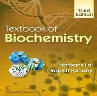 Textbook of Biochemistry, 3rd edition 2016 by Harbans Lal