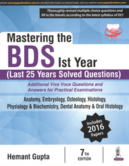 MASTERING THE BDS IST YEAR (LAST 25 YEARS SOLVED QUESTION) By HEMANT GUPTA