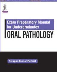 Exam Preparatory Manual for Undergraduates Oral Pathology by Swapan Kumar Purkait