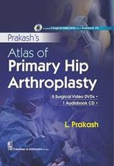 Prakash's Atlas of Primary Hip Arthroplasty Alongwith 5 Surgical Video DVDs 1 Audiobook CD in the box