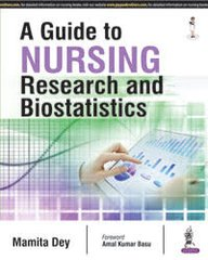 A Guide to Nursing Research and Statistics by Mamita Dey