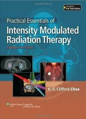Practical Essentials of Intensity Modulated Radiation Therapy 3rd Edition 2014 by Clifford Chao