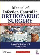 Manual of Infection Control in Orthopaedic Surgery by Parag Kantilal Sancheti & Ashok Shyam