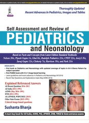 Self Assessment and Review of Pediatrics and Neonatology 2016 by Sushanta Bhanja