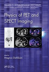 Physics of PET and SPECT Imaging 2017 by Magnus Dahlbom