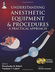 Understanding Anesthetic Equipment & Procedures: A Practical Approach (Paperback) by Dwarkadas K. Baheti