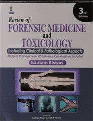 Review of Forensic Medicine and Toxicology 3rd edition 2015 (Paperback) by Gautam Biswas