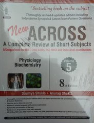 Across Volume 5, 8th Edition 2017 (Physiology, Biochemistry) by Saumya Shukla, Anurag Shukla