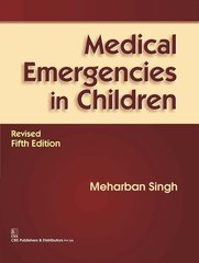 Medical Emergencies in Children 5th Edition 2016 (Hardcover) by Meharban Singh