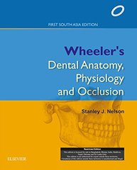 Nelson - Wheeler's Dental Anatomy, Physiology and Occlusion: First South Asia Edition 2015