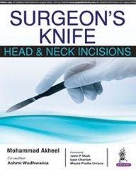 Surgeon's Knife Head & Neck Incisions by Mohammad Akheel & Ashmi Wadhwania