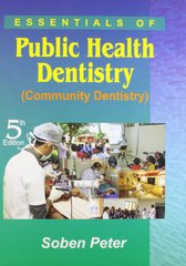 Essentials Of Public Health and Dentistry (Community Dentistry) 5th Edition by Soben Peter