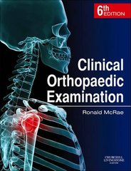 Clinical Orthopaedic Examination 6th Edition 2010 by Ronald McRae