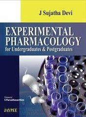 Experimental Pharmacology for Undergraduates and Postgraduates by Sujatha Devi