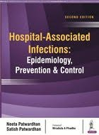 Hospital-Associated Infections: Epidemiology, Prevention & Control By Neeta Patwardhan & Satish Patwardhan