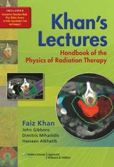 Khan's Lectures: Handbook of the Physics of Radiation Therapy (Paperback) by Faiz M. Khan