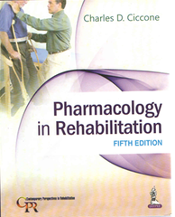 PHARMACOLOGY IN REHABILITATION (INDIAN REPRINT) BY CHARLES D. CICCONE