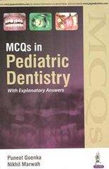 MCQs in Pediatric Dentistry With Explanatory Answers 2016 by Puneet Goenka & Nikhil Marwah