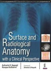 Surface and Radiological Anatomy with a Clinical Perspective by Ashwini C Appaji & Roopa Kulkarni