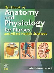 Textbook of Anatomy & Physiology for Nurses by Indu Khurana