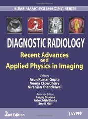 Diagnostic Radiology: Recent Advances and Applied Physics in Imaging (Aiims-Mamc-Pgi Imaging) Hardcover 2013 by Arun Kumar Gupta, Veena Chowdhury, Niranjan Khandelwal