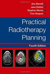 Practical Radiotherapy Planning 2009 by Dr. Jane Dobbs and Professor Ann Barrett