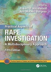 Practical Aspects of Rape Investigation 5th Edition 2017 by Robert R. Hazelwood