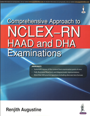 COMPREHENSIVE APPROACH TO NCLEX - RN HAAD AND DHA EXAMINATIONS AUTHOR - RENJITH AUGUSTINE