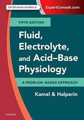 Fluid, Electrolyte and Acid-Base Physiology 5th Edition 2016 by Kamel & Halperin