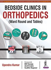 BEDSIDE CLINICS IN ORTHOPEDICS (WARD ROUND AND TEBLES) by Upendra Kumar