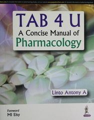 TAB 4 U A Concise manual of Pharmacology by Linto Antony A
