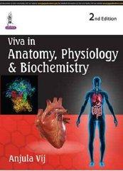 Viva in Anatomy, Physiology & Biochemistry 2nd Edition 2015 by Anjula Vij