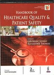 Handbook of Healthcare Quality & Patient Safety by Girdhar J Gyani & Alexander Thomas