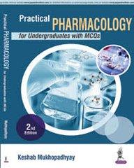 Practical Pharmacology for Undergraduates with MCQs by Keshab Mukhopadhyay