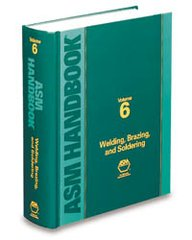 ASM Handbook Volume 6: Welding, Brazing, and Soldering
