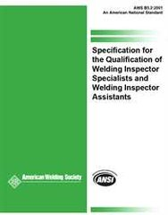 B5.2:2001 Specification for the Qualification of Welding Inspector Specialists and Welding Inspector Assistants