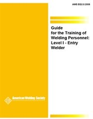 EG2.0:2008 Guide to the Training of Welding Personnel, Level 1: Entry Welder, AWS