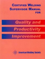 CMWS Certified Welding Supervisor Manual for Quality and Productivity Improvement
