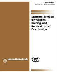 A2.4:2012 Standard Symbols for Welding, Brazing, and Nondestructive Examination