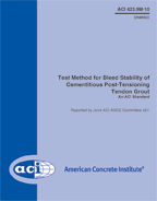 ACI-423.9M-10 Metric Test Method for Bleed Stability of Cementitious Post-Tensioning Tendon Grout