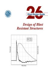 AISC-826-13 Design Guide 26: Design of Blast Resistant Structures