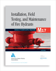AWWA-M17 2006 Installation, Field Testing, and Maintenance of Fire Hydrants, Fourth Edition