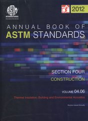ASTM Standards, Annual Book, Volume 04.06-2012, Thermal Insulation; Building and Environmental Acoustics
