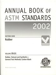 ASTM Standards, Annual Book, Volume 09.01-2002, Rubber, Natural and Synthetic -- General Test Methods; Carbon Black, ASTM-S090102 (NEW: $20.00)