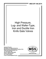 MSS-SP-146-2014 High Pressure, Lug- and Wafer-Type, Iron and Ductile Iron Knife Gate Valves